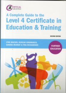 A complete guide to the level 4 Certificate in Education and Training - Machin, Lynn