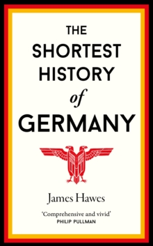 Image for The shortest history of Germany