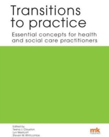 Image for Transitions to practice  : essential concepts for health and social care practitioners