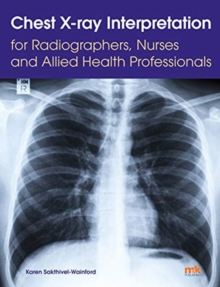 Image for Chest X-ray interpretation for radiographers, nurses and allied health professionals