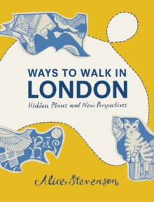 Image for Ways to walk in London  : hidden places and new perspectives