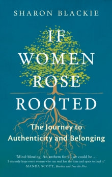 Image for If women rose rooted  : the power of the Celtic woman