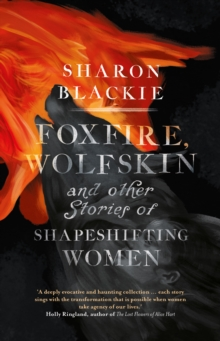 Image for Foxfire, Wolfskin & other stories of shapeshifting women