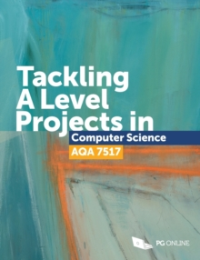 Image for Tackling A Level Projects in Computer Science AQA 7517