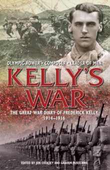 Image for Kelly's war  : Olympic rower, composer, leader of men
