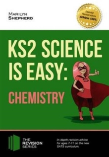 Image for KS2 science is easy  : in-depth revision advice for ages 7-11 on the new SATs curriculum: Chemistry