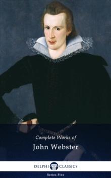 Image for Delphi Complete Works of John Webster (Illustrated)