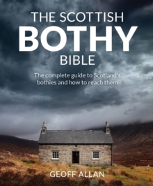 Image for The Scottish bothy Bible  : the complete guide to Scotland's bothies and how to reach them