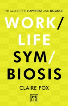 Image for Work/life symbiosis  : the model for happiness and balance