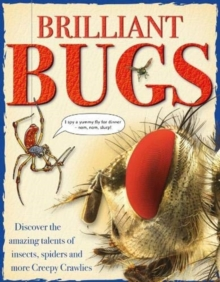Image for Brilliant bugs  : discover the amazing talents of insects, spiders and more creepy crawlies