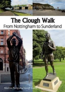 Image for The Clough Walk : From Nottingham to Sunderland