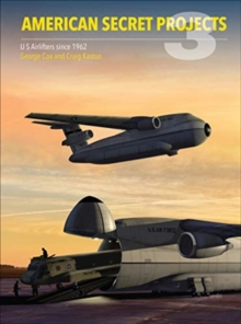 Image for American secret projects3,: U.S. Airlifters since 1962