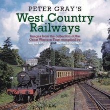 Image for Peter Gray's West Country railways  : the classic railway colour photos of Peter Gray.