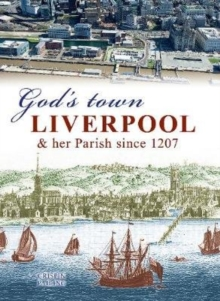Image for God's Town : Liverpool and her Parish since 1207