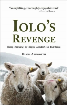 Image for Iolo's revenge  : sheep farming by happy accident in Mid-Wales