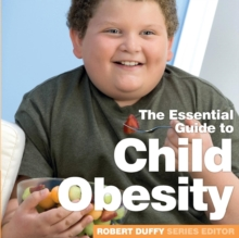 Image for The essential guide to child obesity