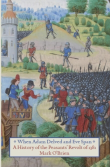 Image for When Adam delved and Eve span  : a history of the Peasants' Revolt