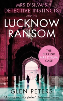 Image for Mrs D'Silva's detective instincts and the Lucknow ransom