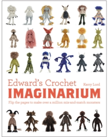 Image for Edward's crochet imaginarium  : flip the pages to make over a million mix-and-match monsters