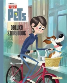 Image for The secret life of pets  : deluxe storybook