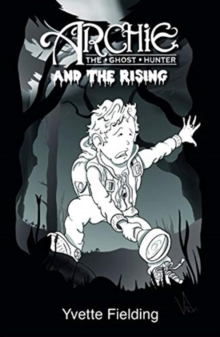 Image for Archie the Ghost Hunter : and the Rising