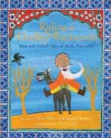 Image for Riding a donkey backwards  : wise and foolish tales of Mulla Nasruddin