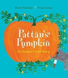 Image for Pattan's pumpkin  : an Indian flood story