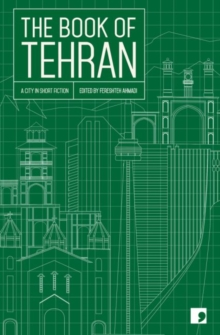 Image for The Book of Tehran : A City in Short Fiction