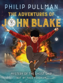 The adventures of John Blake  : mystery of the ghost ship - Pullman, Philip
