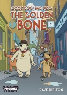 Good Dog Bad Dog: The Golden Bone -