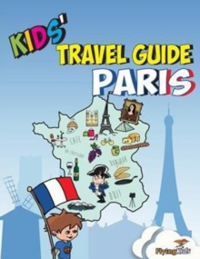 Image for Kids' Travel Guide - Paris : The Fun Way to Discover Paris-Especially for Kids