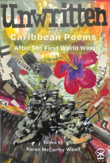 Unwritten  : Caribbean poems after World War I - McCarthy Woolf, Karen