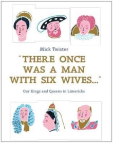 Image for There once was a man with six wives  : our kings and queens in limericks
