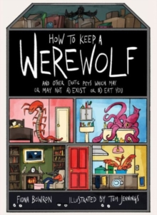 Image for How to keep a werewolf  : and other exotic pets which may or may not a) exist or b) eat you