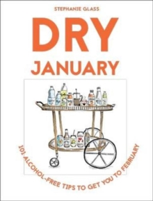 Image for Dry January  : 101 alcohol-free tips to get you to February