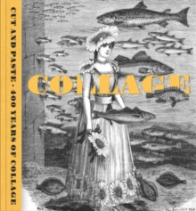 Image for Cut and paste  : 400 years of collage