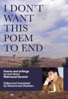 Image for I Don't Want This Poem to End : Final Poems and Prose