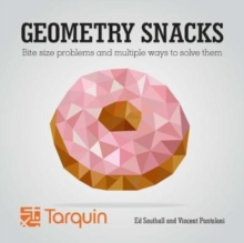 Image for Geometric snacks  : bite size problems and multiple ways to solve them