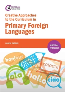 Creative Approaches to the Curriculum in Primary Foreign Languages - Pagden, Louise