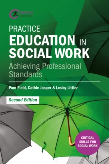Image for Practice education in social work: achieving professional standards
