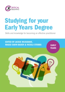 Image for Studying for your early years degree: skills and knowledge for becoming an effective early years practitioner