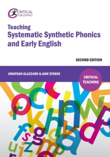 Teaching systematic synthetic phonics and early English - Glazzard, Jonathan