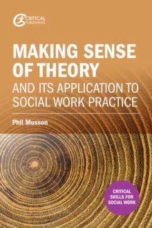 Image for Making sense of theory and its application to social work practice