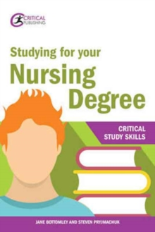 Studying for your nursing degree - Bottomley, Jane