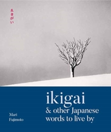 Image for Ikigai & other Japanese words to live by
