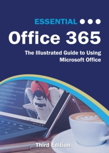 Image for Essential Office 365 Third Edition: The Illustrated Guide to Using Microsoft Office