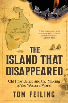 Image for The island that disappeared  : Old Providence and the making of the Western world
