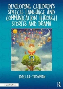Image for Developing children's speech, language and communication through stories and drama