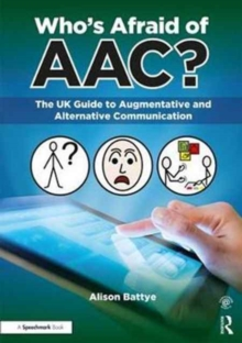 Image for Who's afraid of AAC?  : the UK guide to augmentative and alternative communication