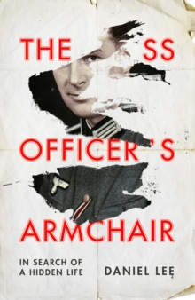 Image for The SS officer's armchair  : in search of a hidden life